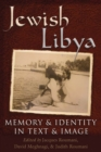 Image for Jewish Libya: memory and identity in text and image