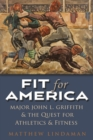 Image for Fit for America: Athletic Administration and Collegiate Sport, 1914-1945