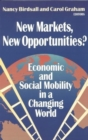 Image for New markets, new opportunities  : economic and social mobility in a changing world
