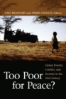 Image for Too Poor for Peace? : Global Poverty, Conflict, and Security in the 21st Century
