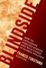Image for Blindside  : how to anticipate forcing events and wild cards in global politics