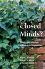 Image for Closed Minds? : Politics and Ideology in American Universities