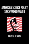 Image for American Science Policy since World War II