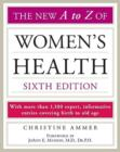 Image for The New A to Z of women's health  : with more than 1,100 expert, informative entries covering birth to old age
