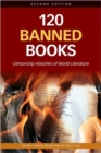 Image for 120 Banned Books : Censorship Histories of World Literature