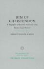 Image for Rim of Christendom : A Biography of Eusebio Francisco Kino, Pacific Coast Pioneer