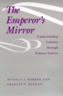Image for The Emperor's Mirror : Understanding Cultures through Primary Sources