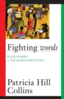 Image for Fighting Words : Black Women and the Search for Justice
