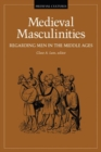 Image for Medieval Masculinities : Regarding Men in the Middle Ages