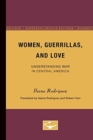 Image for Women, Guerrillas, and Love : Understanding War in Central America