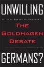 Image for Unwilling Germans?  : the Goldhagen debate