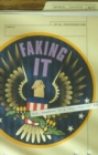 "Image for Faking It : U.S. Hegemony in a ""Post-Phallic"" Era"