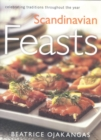 Image for Scandinavian Feasts : Celebrating Traditions throughout the Year