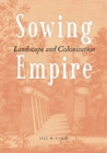 Image for Sowing Empire : Landscape And Colonization