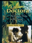 Image for La Doctora : An American Doctor In The Amazon