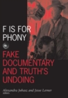 Image for F is for phony  : fake documentary and truth's undoing