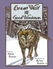Image for Great Wolf And the Good Woodsman