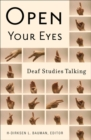 Image for Open your eyes  : deaf studies talking