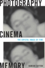 Image for Photography, cinema, memory  : the crystal image of time