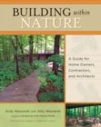 Image for Building Within Nature : A Guide for Home Owners, Contractors, and Architects
