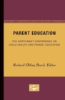 Image for Parent Education : The Northwest Conference on Child Health and Parent Education