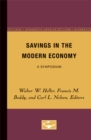 Image for Savings in the Modern Economy : A Symposium
