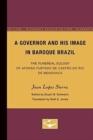 Image for A Governor and His Image in Baroque Brazil : The Funereal Eulogy of Afonso Furtado de Castro do Rio de Mendonca