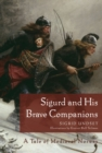 Image for Sigurd and his brave companions  : a tale of medieval Norway
