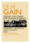 Image for Deaf Gain  : raising the stakes for human diversity