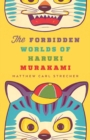 Image for The forbidden worlds of Haruki Murakami