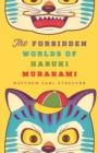 Image for The forbidden worlds of Haruki Murakami