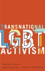 Image for Transnational LGBT activism  : working for sexual rights worldwide