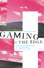 Image for Gaming at the edge  : sexuality and gender at the margins of gamer culture