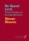 Image for No Speed Limit : Three Essays on Accelerationism