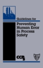 Image for Guidelines for Preventing Human Error in Process Safety