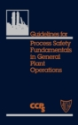 Image for Guidelines for Process Safety Fundamentals in General Plant Operations