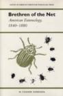 Image for Brethren of the Net : American Entomology, 1840-80