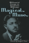Image for Magical Muse: Millennial Essays on Tennessee Williams