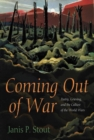 Image for Coming out of war  : poetry, grieving, and the culture of the world wars