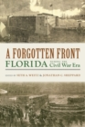 Image for A Forgotten Front : Florida during the Civil War Era