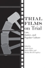 Image for Trial Films on Trial: Law, Justice, and Popular Culture
