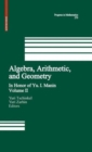 Image for Algebra, arithmetic, and geometry: in honor of Y.I. Manin