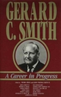 Image for Gerard C. Smith : A Career in Progress