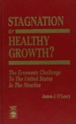 Image for Stagnation or Healthy Growth : The Economic Challenge to the United States in the Nineties