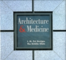 Image for Architecture and Medicine : I.M. Pei Designs the Kirklin Clinic