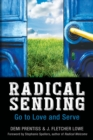 Image for Radical Sending: Go to Love and Serve
