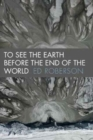 Image for To See the Earth Before the End of the World