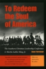Image for To redeem the soul of America  : the Southern Christian Leadership Conference and Martin Luther King, Jr.