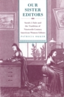 Image for Our Sister Editors : Sarah J. Hale and the Tradition of Nineteenth-Century American Women Editors