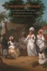 Image for Enterprising Women : Gender, Race, and Power in the Revolutionary Atlantic